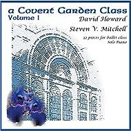 A Covent Garden Class (Solo Piano Music for Ballet Class)