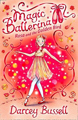 Rosa and the Golden Bird (Magic Ballerina, Band 8) Band Ballerina