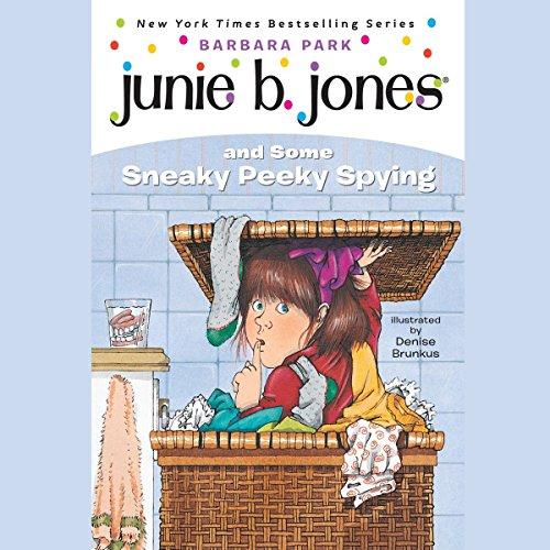 Junie B. Jones and Some Sneaky Peeky Spying, Book 4  Audiolibri