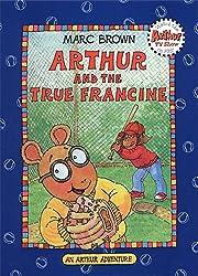 Arthur and the True Francine (Arthur Adventures)