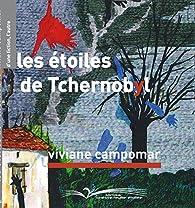 Les étoiles de Tchernobyl par Viviane Campomar