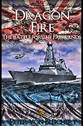 Dragon Fire (The Battle for the Falklands Book 2)