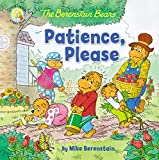The Berenstain Bears Patience, Please (Berenstain Bears/Living Lights) (English Edition)