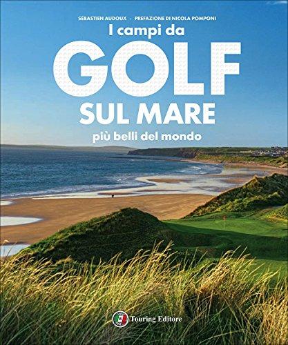 Photo Gallery i campi da golf sul mare più belli del mondo. ediz. illustrata