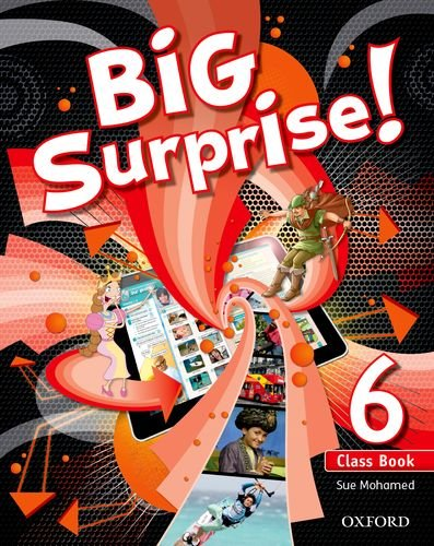 Big Surprise! 6. Class Book - 9780194516419 por Sue Mohamed