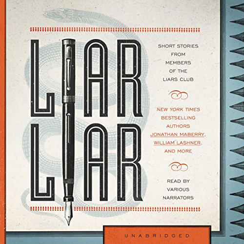 Liar Liar: Short Stories by Members of the Liar's Club