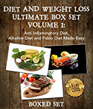 Diet And Weight Loss Guide Volume 1: Anti Inflammatory Diet, Alkaline Diet and Paleo Diet Edition