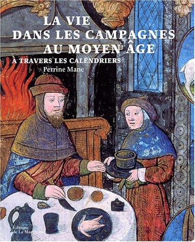 La vie dans les campagnes au Moyen Age à travers les calendriers