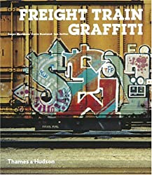 Freight Train Graffiti (Street Graphics / Street Art)