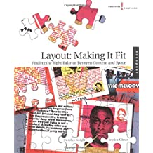 Layout: Making It Fit : Finding the Right Balance Between Content and Space: Making It Fit - Finding the Right Balance Between Space and Content