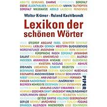 Lexikon der schönen Wörter: Von anschmiegen bis zeitvergessen