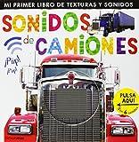 Sonidos de camiones: Mi primer libro de texturas y sonidos