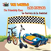 The Wheels: The Friendship Race  Las Ruedas: La Carrera de la Amistad (English Spanish Bilingual Collection) (English Edition)