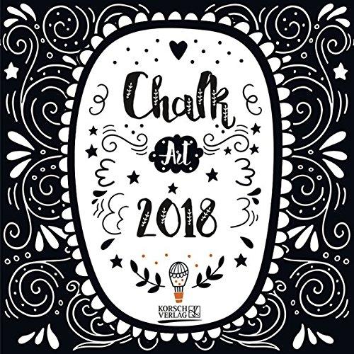 Chalk Art 2018: Typo-Art Broschürenkalender mit Ferienterminen. Wandkalender mit schönen Sprüchen in Kreideoptik