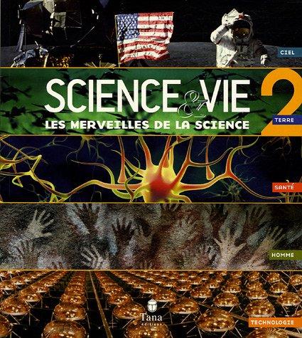 Les merveilles de la science : Volume 2 par Science & Vie