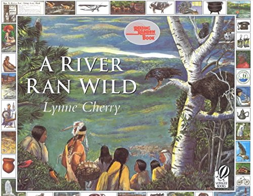 a-river-ran-wild-an-environmental-history-by-lynne-cherry-published-april-2002