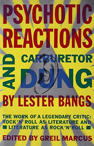 psychotic-reactions-and-carburetor-dung-the-work-of-a-legendary-critic-rocknroll-as-literature-and-l