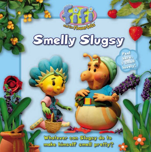 Smelly Slugsy: Read-to-Me Scented Storybook (Fifi and the Flowertots)