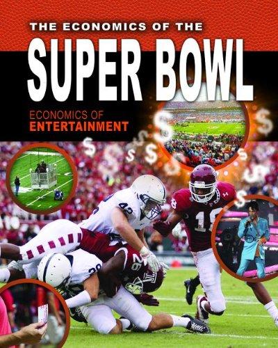 The Economics of the Super Bowl (Economics of Entertainment)
