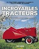 Incroyables tracteurs : Les tracteurs agricoles classiques les plus rares du monde