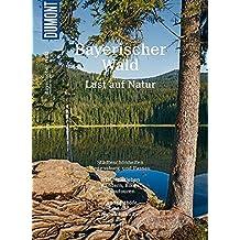 DuMont Bildatlas Bayerischer Wald: Lust auf Natur