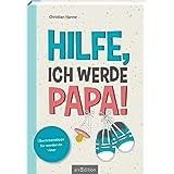 Hilfe, ich werde Papa!: Überlebenstipps für werdende Väter | DAS Schwangerschaftsbuch für Männer
