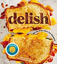Delish: Eat Like Every Day's the Wee
