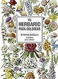 Mi herbario para colorear (Larousse - Libros Ilustrados/Prácticos - Ocio Y Naturaleza - Jardinería)
