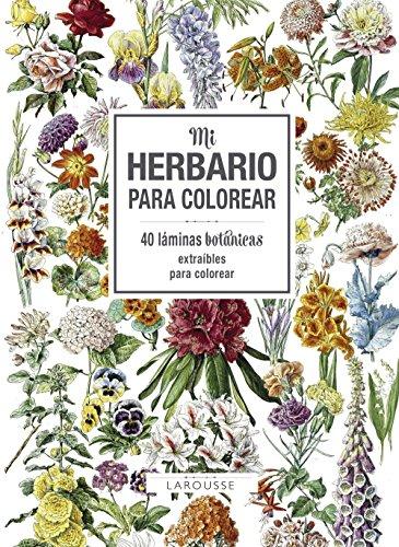 Mi herbario para colorear (Larousse - Libros Ilustrados/ Prácticos - Ocio Y Naturaleza - Jardinería) por Larousse Editorial