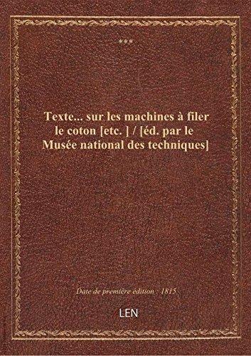 Texte surlesmachines filerlecoton [etc. ] / [d. parleMusenational destechniques]