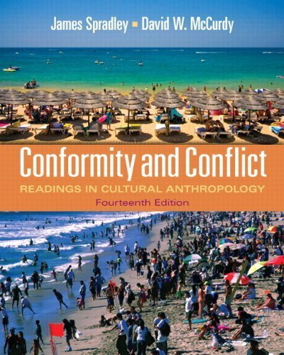 Conformity and Conflict: Readings in Cultural Anthropology (14th Edition) 14th by Spradley Late, James, McCurdy, David W. (2011) Paperback