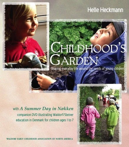 Childhood's Garden: Shaping Everyday Life Around the Needs of Young Children by Halle Heckmann (2008-01-01)
