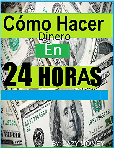 Cómo hacer dinero en 24 horas:: Ideas sobre cómo prisa Dinero Rápido (1 nº 2)