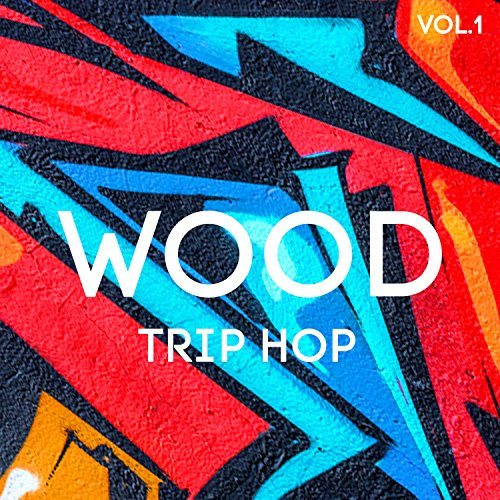 Wood Trip Hop, Vol. 1 [Explicit]
