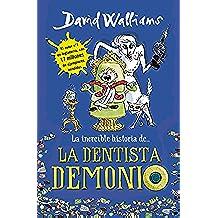 La increíble historia de... La dentista demonio (Colección David Walliams)
