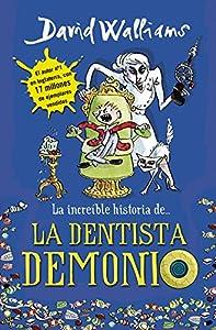 dentistas: La increíble historia de... La dentista demonio (Colección David Walliams)