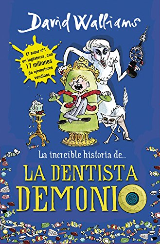 La increíble historia de... La dentista demonio (Colección David Walliams) por David Walliams