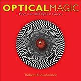 Optical Magic: More Than 300 Optical Illusions