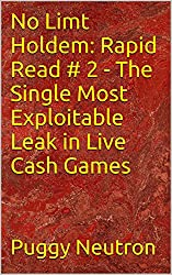 No Limt Holdem: Rapid Read # 2 - The Single Most Exploitable Leak in Live Cash Games (English Edition)