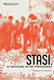 Stasi. Die Ausstellung zur DDR-Staatssicherheit: Katalog und Aufsätze -