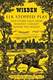 Elk Stopped Play (Wisden)
