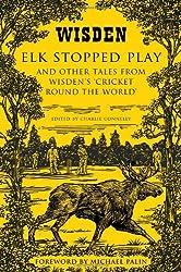 Elk Stopped Play (Wisden)