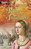 Die Rache des Inquisitors von Alexander Hartung