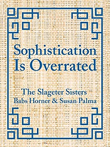 [(Sophistication Is Overrated)] [By (author) Susan Palma ] published on