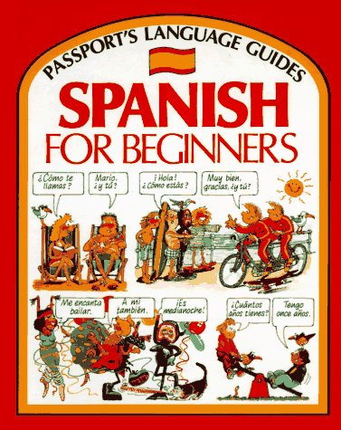 Spanish for Beginners (Passport's Language Guides) por John Shackell