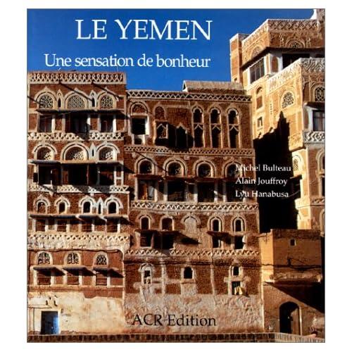 Le Yémen. Une sensation de bonheur