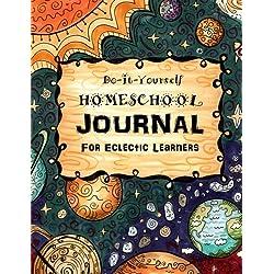 Do It Yourself Homeschool Journal: For Eclectic Learners: Volume 3 (Homeschooling Handbooks)