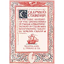 Columbia's Courtship: A Picture History of the United States in Twelve Emblematic Designs in Color With Accompanying Verses (Walter Crane Collection)