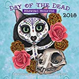 Day of the Dead: Meowing Muertos 2018: 16 Month Calendar Includes September 2017 Through December 2018 (Calendars 2018)