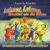 Laterne, Laterne, leuchtet wie die Sterne (24 Laternenlieder und Martinslieder)